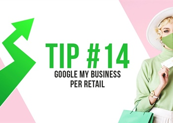 Tip #14 Google My Business per Retail